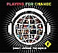 Playing for the change - Stand by me